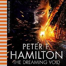 The Dreaming Void | Livre audio Auteur(s) : Peter F Hamilton Narrateur(s) : Toby Longworth