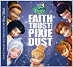 Disney Fairies: Faith, Trust And Pixi...