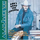 Don't Rock The Jukeboxby Alan Jackson