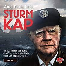 Sturmkap: Um Kap Hoorn und durch den Krieg - die unglaubliche Reise von Kapitän Jürgens Hörbuch von Stefan Krücken Gesprochen von: Axel Prahl