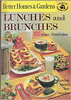 Better homes and gardens lunches and brunches 125 Better homes and gardens recipes from last night