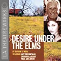 Desire Under the Elms (Dramatized)  by Eugene O'Neill Narrated by Paul Adelstein, Orson Bean, Amy Brenneman, Dwier Brown, Maurice Chasse, Charlie Kimball