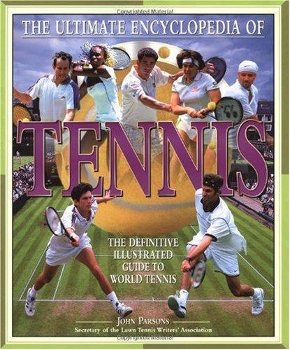 The Ultimate Encyclopedia of Tennis (Ultimate Encyclopedias), John Parsons