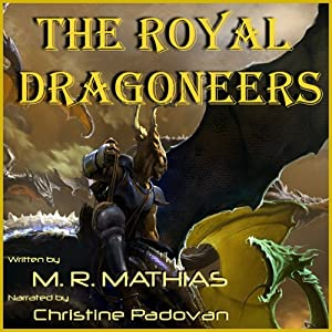 The Royal Dragoneers: The Dragoneers Saga, Book One | [M. R. Mathias]