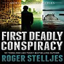 First Deadly Conspiracy - Box Set: McRyan Mystery Series, Books 1-3 Hörbuch von Roger Stelljes Gesprochen von: Johnny Peppers