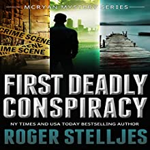 First Deadly Conspiracy - Box Set: McRyan Mystery Series, Books 1-3 (       UNABRIDGED) by Roger Stelljes Narrated by Johnny Peppers