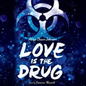 Love is the Drug | [Alaya Dawn Johnson]