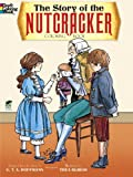 The Story of the Nutcracker Coloring Book (Dover Classic Stories Coloring Book) (048626405X) by E. T. A. Hoffmann