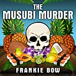 The Musubi Murder | Frankie Bow