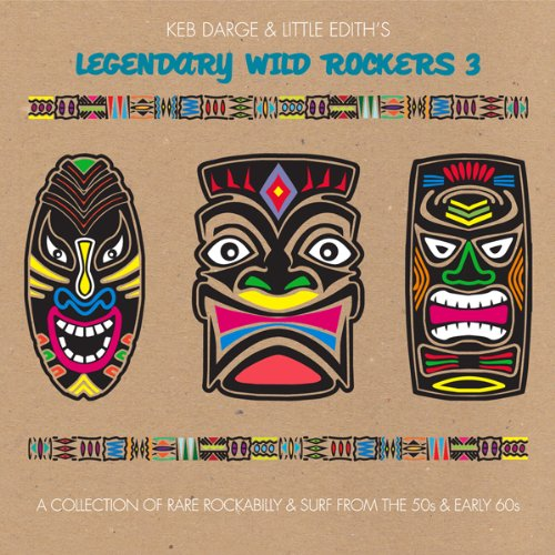 Keb Darge & Little Edith's Legendary Wild Rockers - Vol. 3-Keb Darge & Little Edith's Legendary Wild R