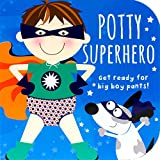 Potty Superhero: Get ready for big boy pants! (Potty Book)