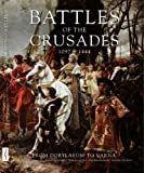 img - for Battles of the Crusades, 1097-1444: From Dorylaeum to Varna book / textbook / text book