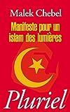 echange, troc Malek Chebel - Manifeste pour un islam des Lumières