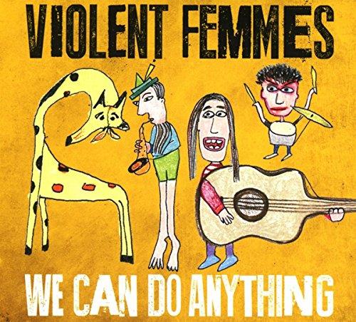 Violent Femmes - We Can Do Anything - CD - FLAC - 2016 - FORSAKEN Download