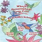 Where Hummingbirds Come From (Bilingual German-English) Hörbuch von Adele Marie Crouch, Megan Gibbs, Evelyn Enderle Gesprochen von: Carmen Mercer