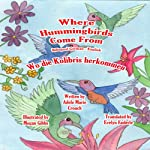 Where Hummingbirds Come From (Bilingual German-English) | Adele Marie Crouch,Megan Gibbs,Evelyn Enderle