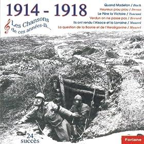 1914-1918, Les chansons de ces ann�es-l�