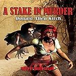 A Stake in Murder | Donald Allen Kirch
