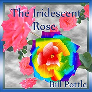 The Iridescent Rose Audiobook