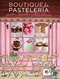 Boutique de pastelería / Pastry Boutique: Pasteles, cupcakes y otras delicias / Cakes, cupcakes and other treats