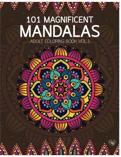 101 Magnificent Mandalas Adult Coloring Book Vol.1: Anti stress Adults Coloring Book to Bring You Back to Calm & Mindfulness (Volume 1) [Bury, Kierra] (Tapa Blanda)