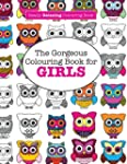 The Gorgeous Colouring Book for GIRLS...