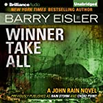 Winner Take All: John Rain, Book 3 (       UNABRIDGED) by Barry Eisler Narrated by Barry Eisler