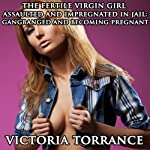 The Fertile Virgin Girl Assaulted and Impregnated in Jail: Gangbanged and Becoming Pregnant | Victoria Torrance