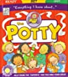 The Potty (Everything I Know About...)