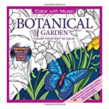 Botanical Garden Adult Coloring Book With Bonus Relaxation Music CD Included: Color With Music