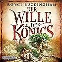 Der Wille des Königs Hörbuch von Royce Buckingham Gesprochen von: Michael-Che Koch