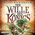 Der Wille des Königs | Royce Buckingham