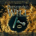 Preserving Will: The Aliomenti Saga, Book 5 Audiobook by Alex Albrinck Narrated by Todd McLaren