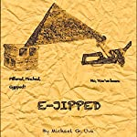 E-Jipped!: The Mobster Who Prompted the Pyramids!: Tony Gillette Travels to Ancient Egypt, Book 1 | Michael G. Uva