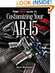 Gun Digest Guide to Customizing Your...