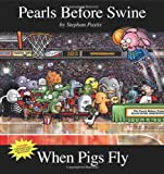 When Pigs Fly: A Pearls Before Swine Collection (0740797379) by Pastis, Stephan
