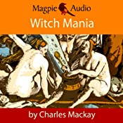 Witch Mania: The History of Witchcraft | [Charles Mackay]