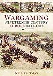 Wargaming Nineteenth Century Europe 1...