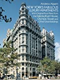 New Yorks Fabulous Luxury Apartments: With Original Floor Plans from the Dakota, River House, Olympic Tower and Other Great Buildings