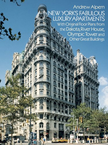New York's Fabulous Luxury Apartments: With Original Floor Plans from the Dakota, River House, Olympic Tower and Other Great Buildings (Luxury House Plans compare prices)