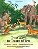 Two Ways to Count to Ten: A Liberian Folk Tale