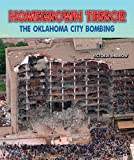 Homegrown Terror: The Oklahoma City Bombing (Disasters: People in Peril) (076604016X) by Sherrow, Victoria