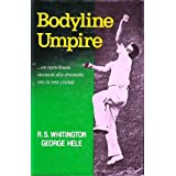 Bodyline Umpire....an eyewitness account of a dramatic era  in test cricketby R. S. Whitington