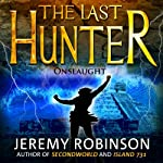 The Last Hunter - Onslaught: Book 5 of the Antarktos Saga (       UNABRIDGED) by Jeremy Robinson Narrated by R. C. Bray