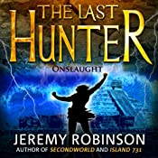 The Last Hunter - Onslaught: Book 5 of the Antarktos Saga | Jeremy Robinson