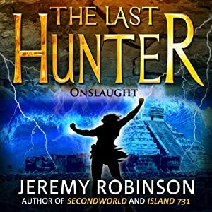 The Last Hunter - Onslaught: Book 5 of the Antarktos Saga | [Jeremy Robinson]