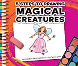 img - for 5 Steps to Drawing Magical Creatures book / textbook / text book
