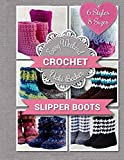 Slipper Boots: Volume 1 (Easy Weekend Crochet)