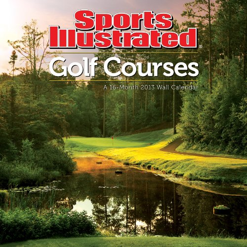 Sports Illustrated - Golf Courses 2013 Wall Calendar