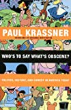 Who's to Say What's Obscene?: Politics, Culture, and Comedy in America Today